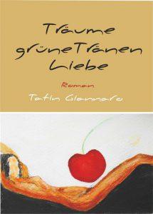 """Cover des Romans """"Grüne Tränen"""" von Tatin Giannaro - vorne"""
